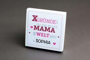 X-GRÜNDE warum du die Beste Mama der Welt bist